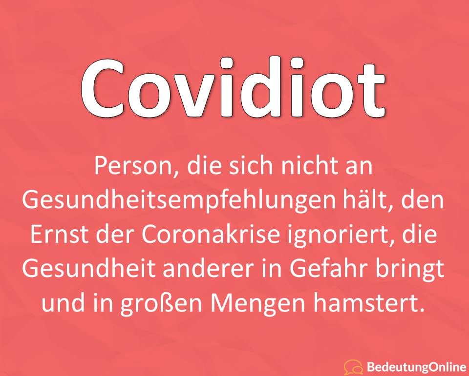 Was bedeutet Covidiot? Bedeutung, Definition