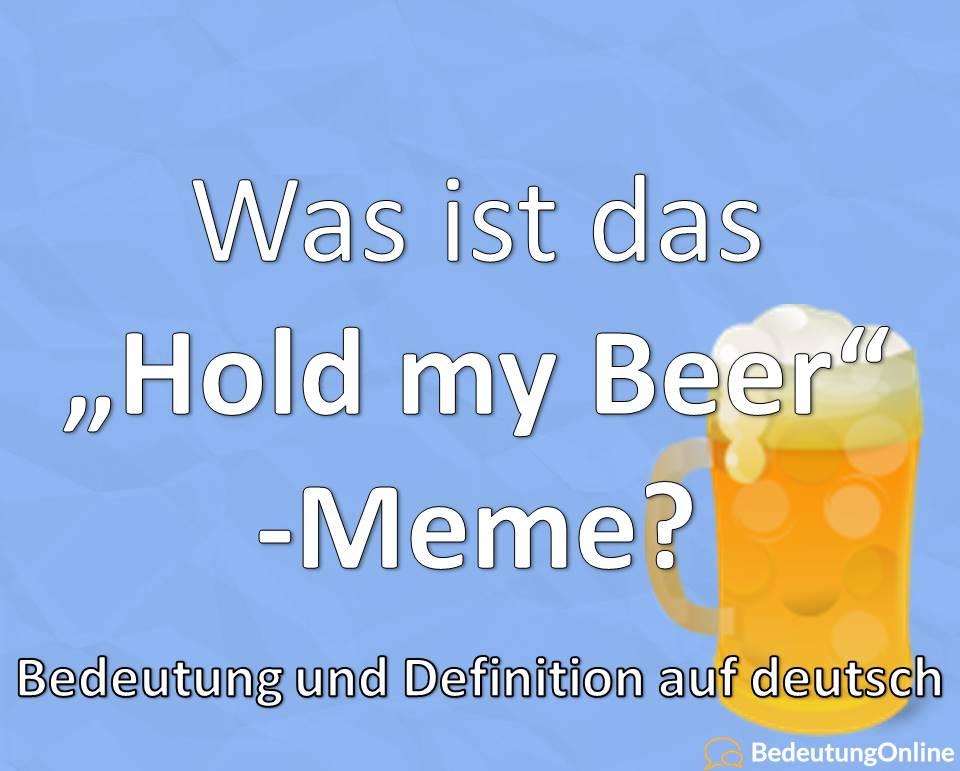 """Was bedeutet """"Hold my Beer""""? Bedeutung, Witz, Übersetzung auf deutsch, Meme"""
