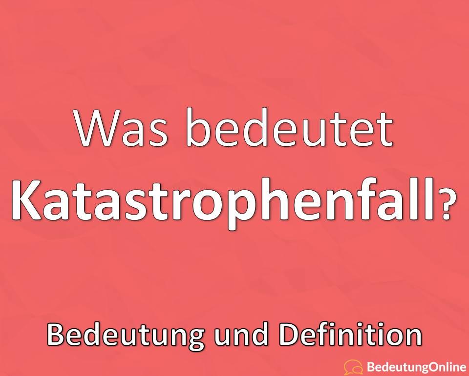 Katastrophenfall in Deutschland: Was ist das? Gesetz, Bedeutung, Definition
