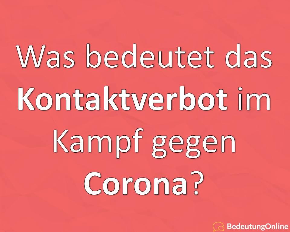 Kontaktverbot: Coronavirus, Covid-19, Bedeutung, Definition