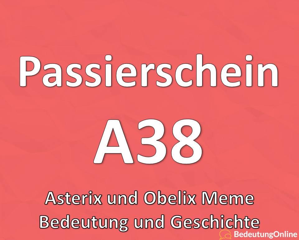 Passierschein A38 – Asterix und Obelix Meme, Witcher, Bedeutung