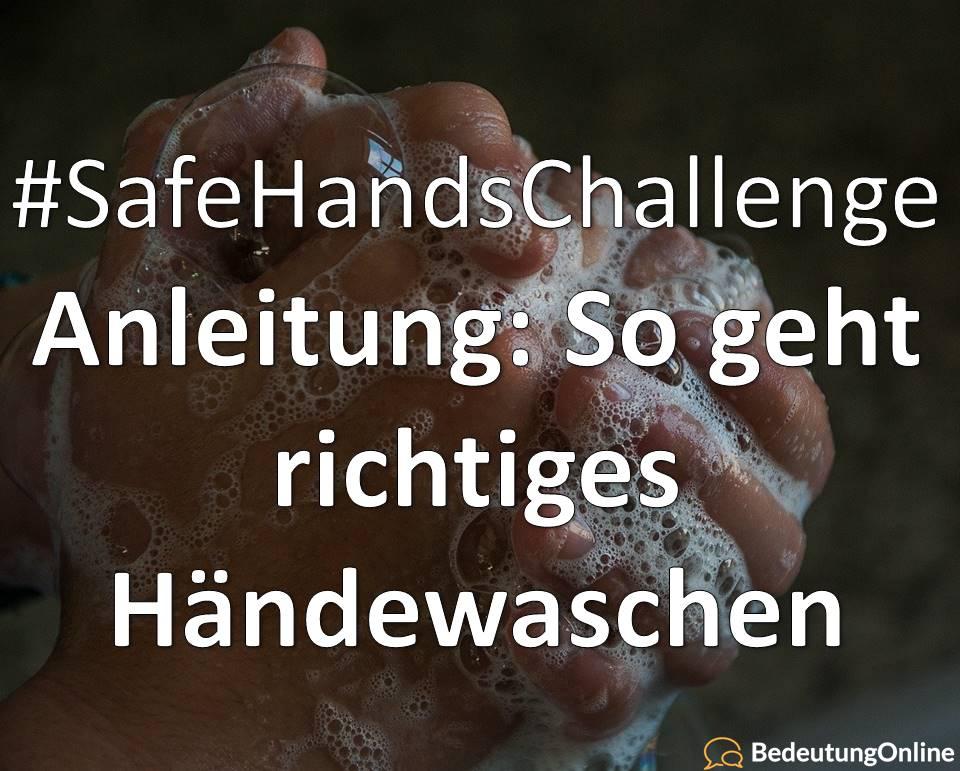 Was ist die Safe-Hands-Challenge? Anleitung zum Händewaschen Bedeutung, Definition