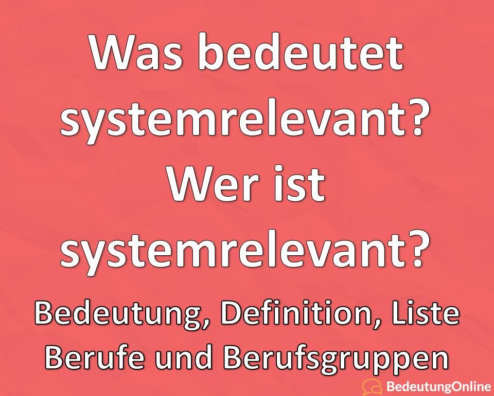 Was bedeutet systemrelevant? Bedeutung, Definition, Berufe, Unternehmen, Wer ist systemrelevant?