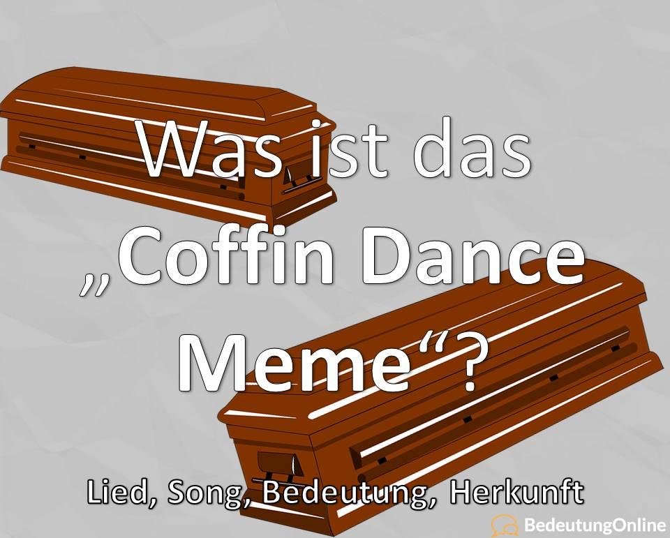 Coffin / Funeral Dance Meme: Lied, Song, Bedeutung, Herkunft