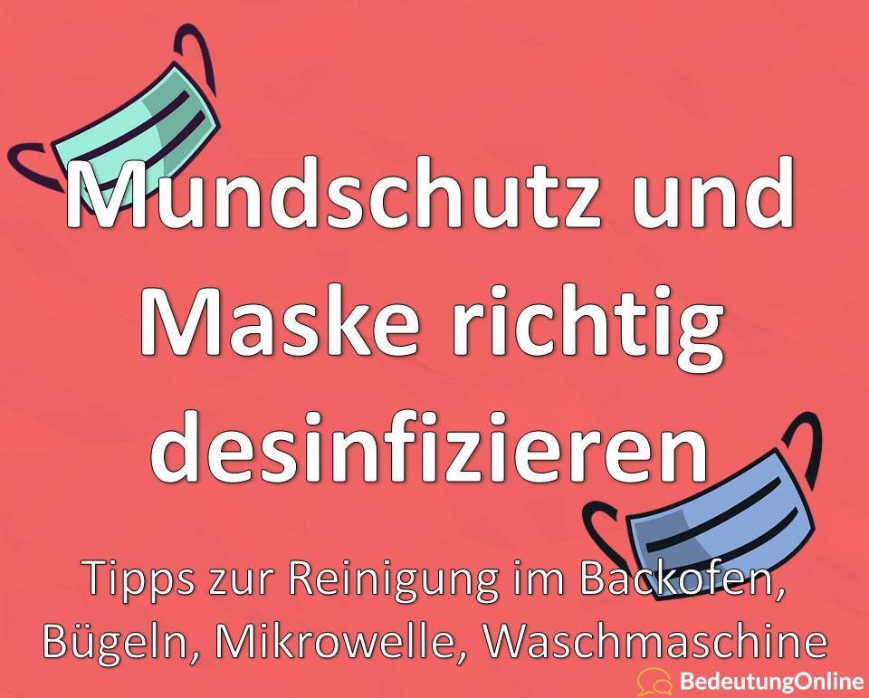 Mundschutz und Maske desinfizieren im Backofen, Bügeln, Mikrowelle, Waschmaschine: Tipps