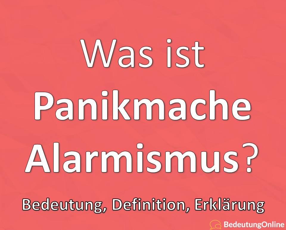 Alarmismus, Panikmache: Definition, Bedeutung, Erklärung, Beispiele