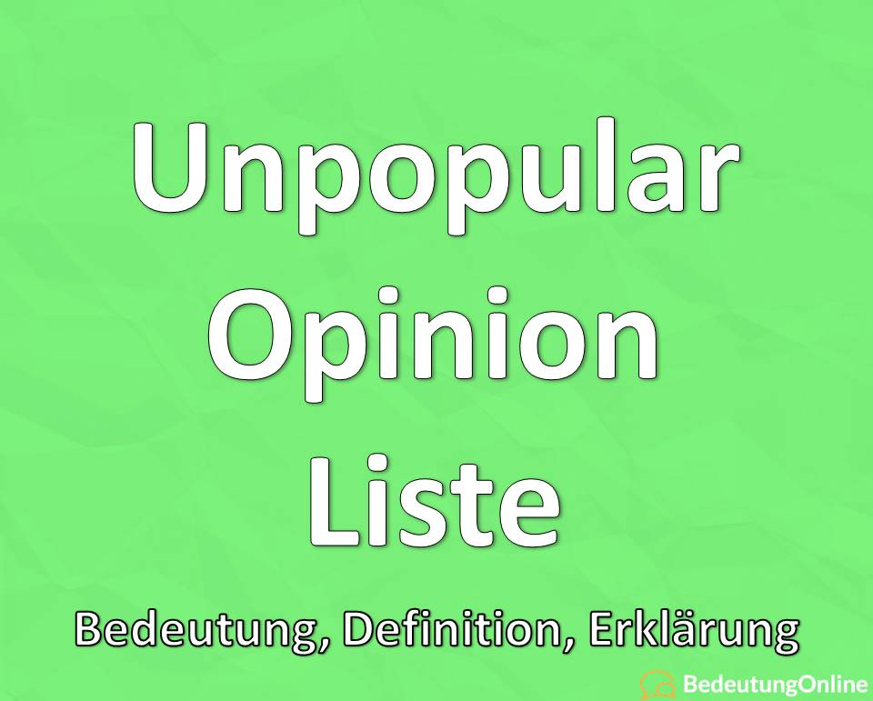 """""""Unpopular Opinion"""" auf deutsch: Bedeutung, Liste, Definition, Übersetzung"""