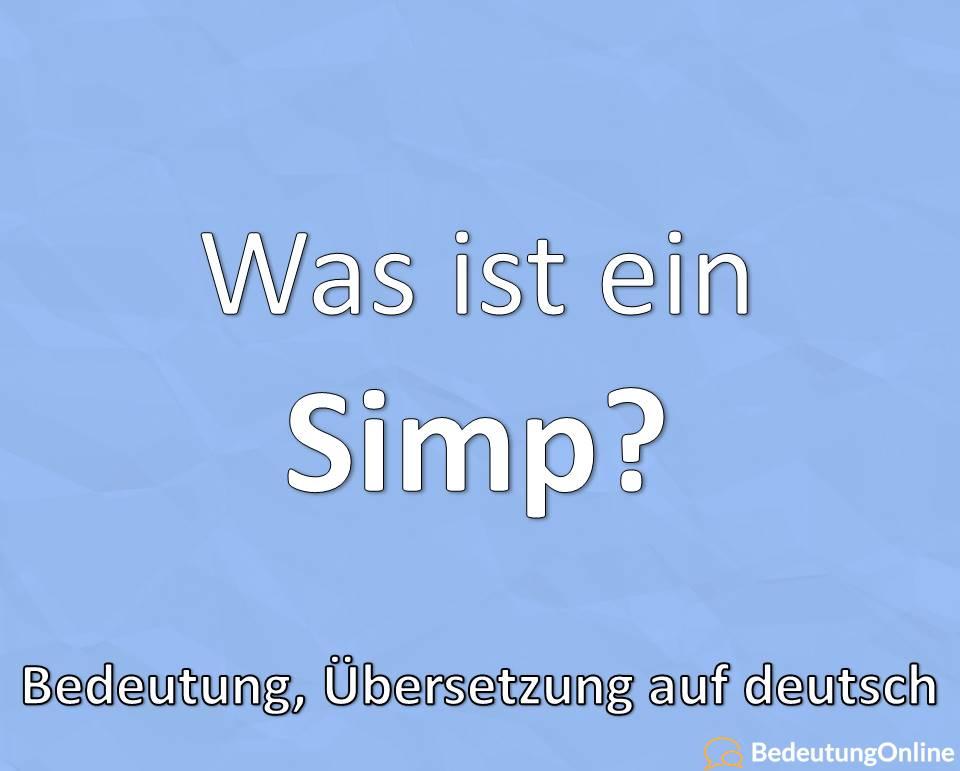 """Was bedeutet """"Simp"""" auf deutsch? Bedeutung, Übersetzung, Definition"""