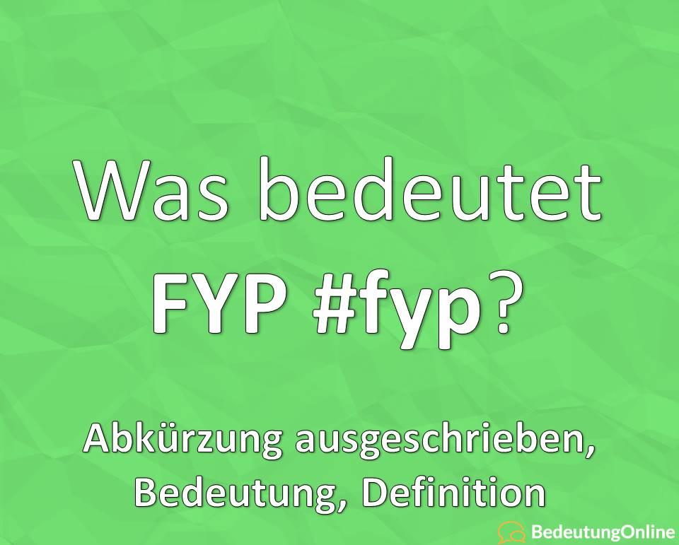 Was bedeutet fyp, #fyp, for you page, Abkürzung ausgeschrieben, Bedeutung, Definition