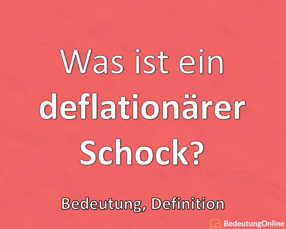 Was ist ein deflationärer Schock? Bedeutung, Definition