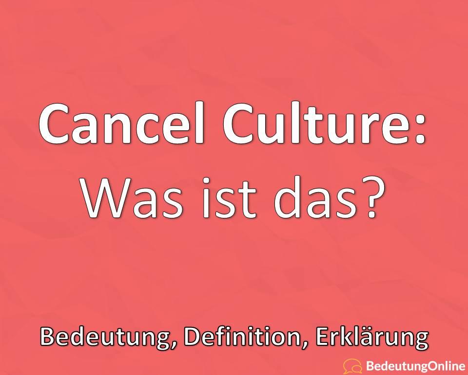 Cancel Culture, Was ist das, Bedeutung, Definition, Erklärung