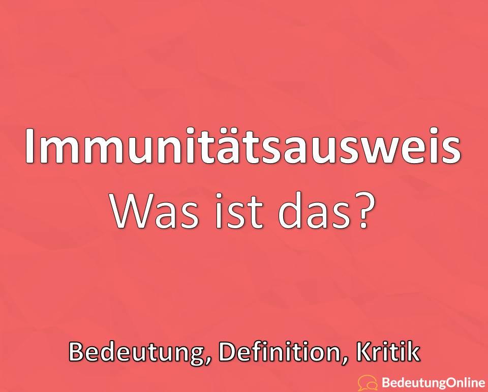 Was ist ein Immunitätsausweis? Coronavirus, Bedeutung, Definition, Erklärung, Kritik