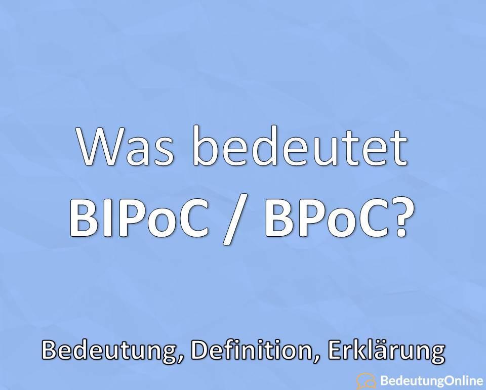 BIPoC, BPoC, was bedeutet, Bedeutung, Definition, Erklärung