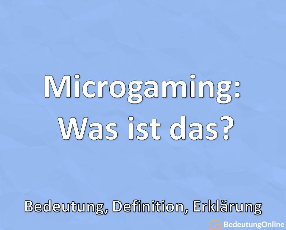 Microgaming: Was ist das? Bedeutung, Definition