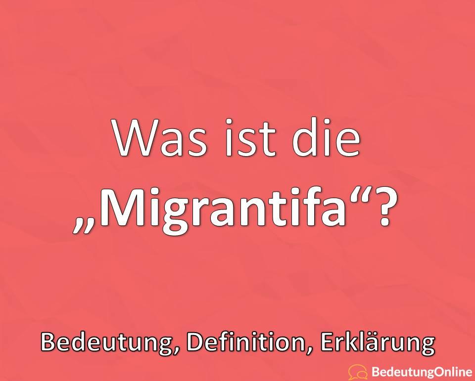Migrantifa, was ist die, Bedeutung, Defintion, Erklärung