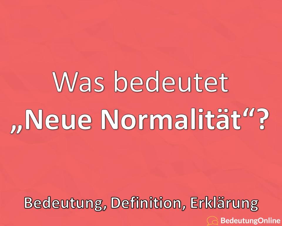 """Was bedeutet """"Neue Normalität""""? Bedeutung, Definition"""