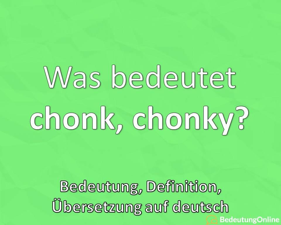 Was bedeutet Chonk, chonky Cat? Bedeutung, Übersetzung auf deutsch, Definition