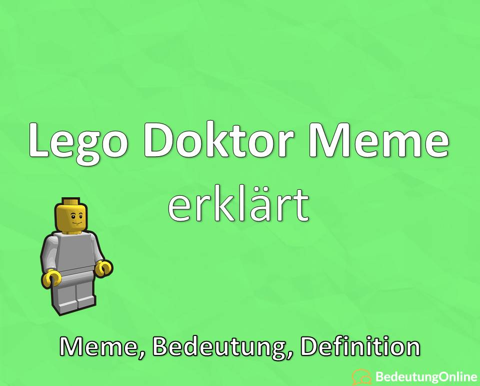 Lego Doktor Meme: Bedeutung, Definition, Erklärung