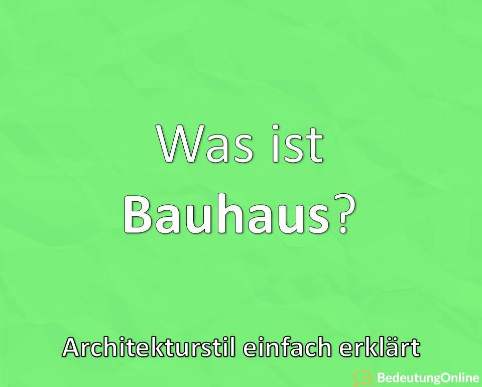 Was ist Bauhaus, Architekturstil einfach erklärt