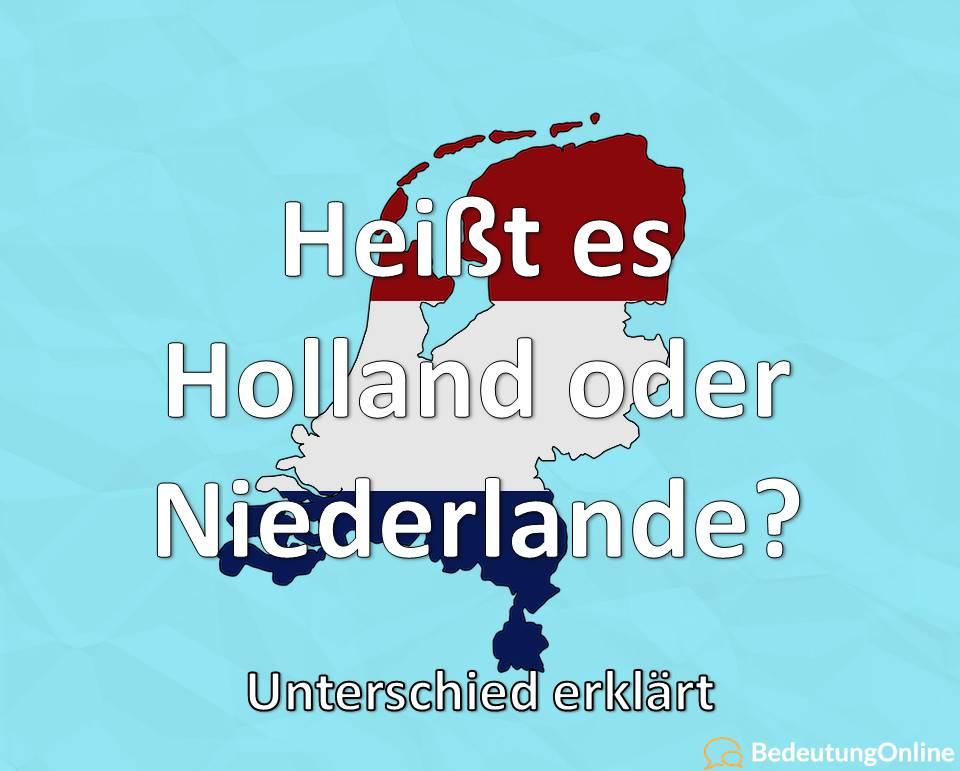 Holland oder Niederlande, Unterschied erklärt