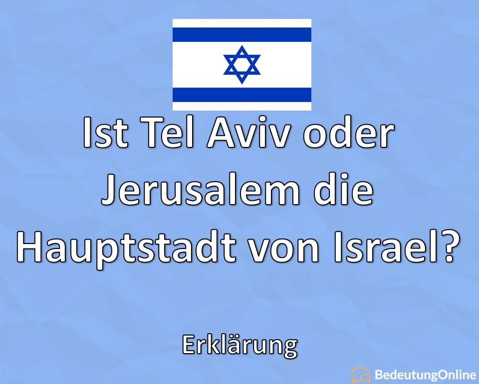 Ist Tel Aviv oder Jerusalem die Hauptstadt von Israel? Erklärung