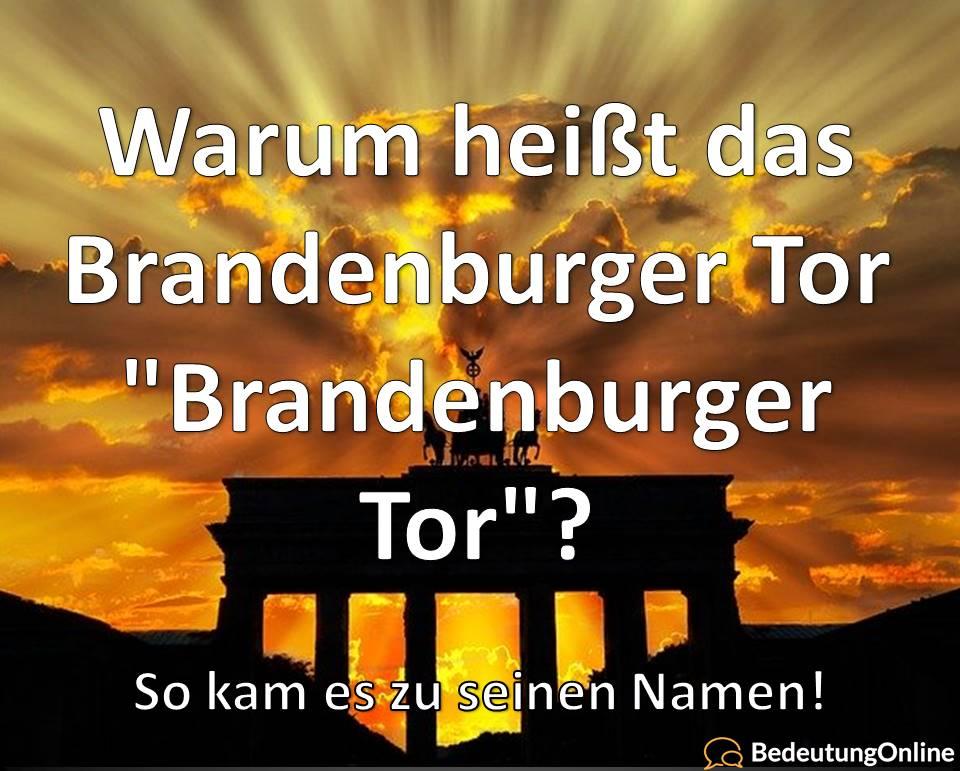 Warum Heisst Das Brandenburger Tor Brandenburger Tor Namensherkunft Bedeutung Online
