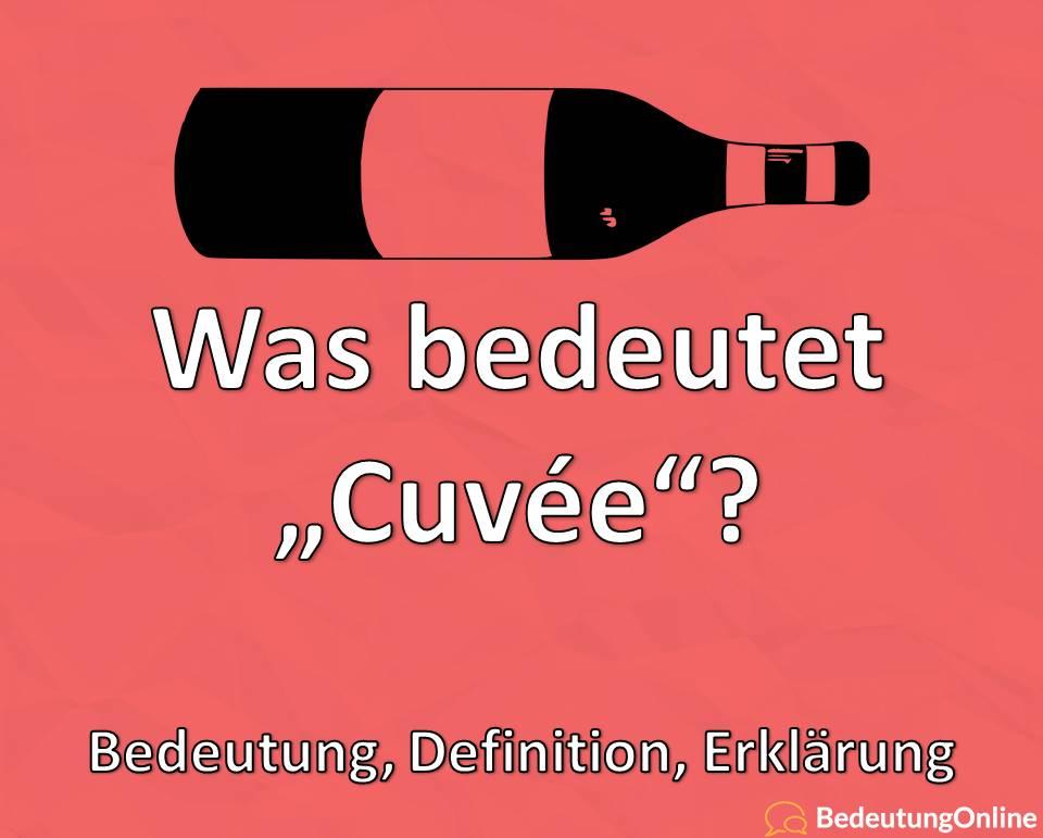 """Was bedeutet """"Cuvée""""? Bedeutung, Definition, Erklärung"""