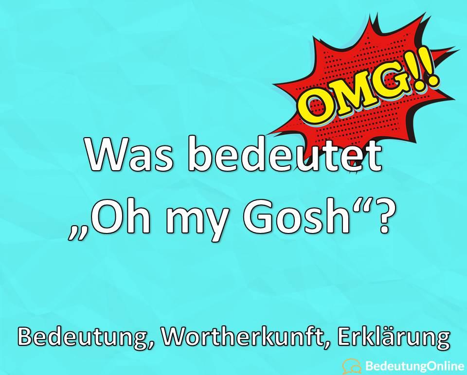 """Was bedeutet """"Oh my gosh""""? Warum wird """"Gosh"""" gesagt? Bedeutung, Wortherkunft, Erklärung"""