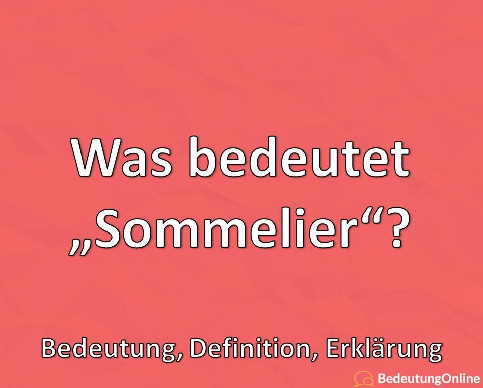 """Was bedeutet """"Sommelier""""? Bedeutung, Definition, Erklärung"""
