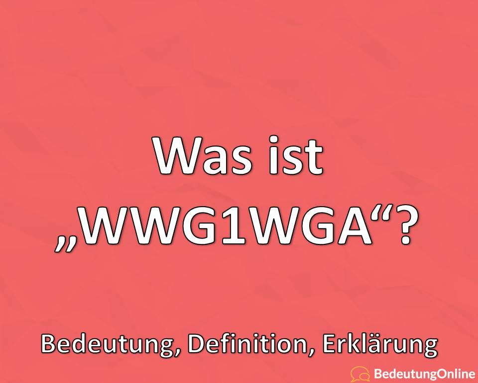 Was bedeutet WWG1WGA, Abkürzung ausgeschrieben, Bedeutung, Definition, Erklärung, QAnon