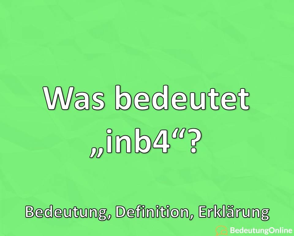 """Was bedeutet """"inb4""""? Bedeutung, Definition, Erklärung"""