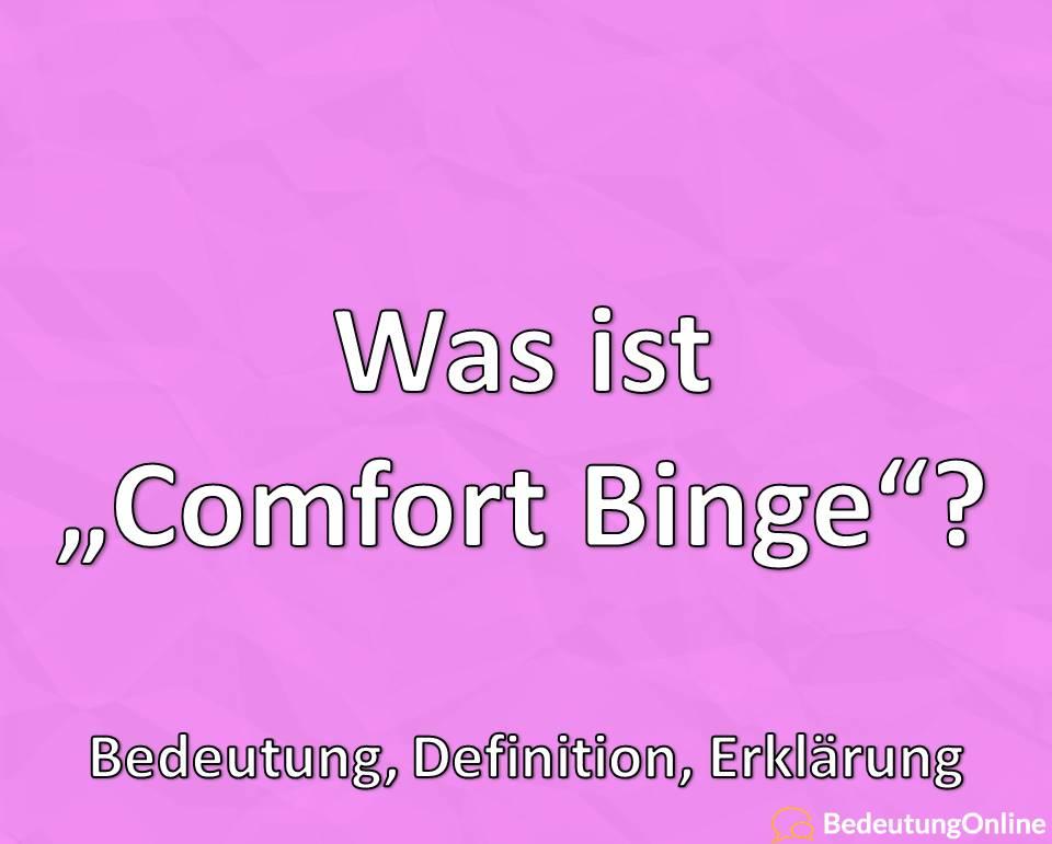 """Was ist """"Comfort Binge""""? Bedeutung, Definition, Erklärung"""