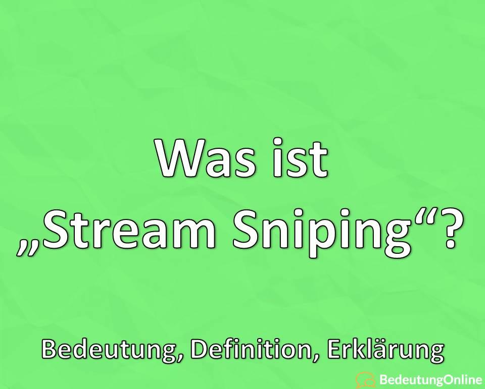 Was ist Stream Sniping, Bedeutung, Definition, Erklärung