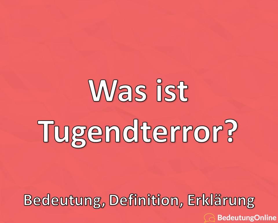 """Was ist """"Tugendterror""""? Bedeutung, Definition, Erklärung"""