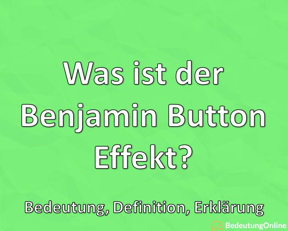Was ist der Benjamin-Button-Effekt? Bedeutung, Definition, Erklärung