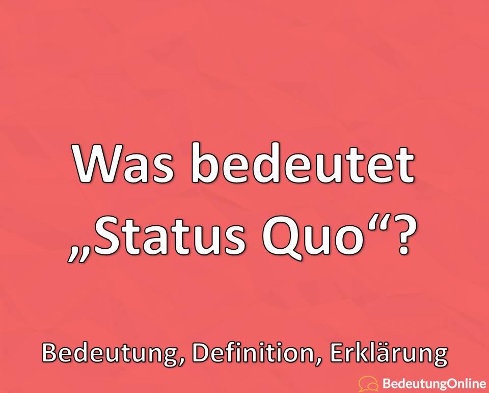 """Was ist der """"Status quo""""? Bedeutung, Definition, Erklärung"""