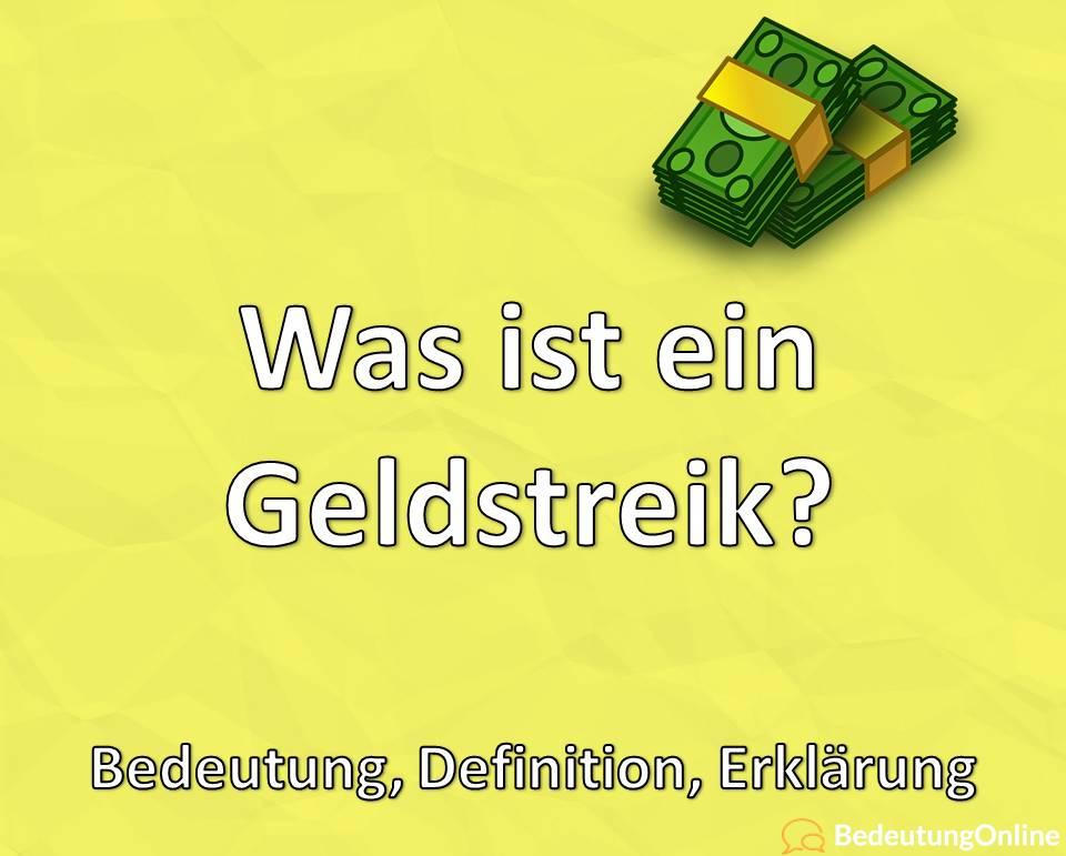 Was ist ein Geldstreik? Bedeutung, Definition, Erklärung