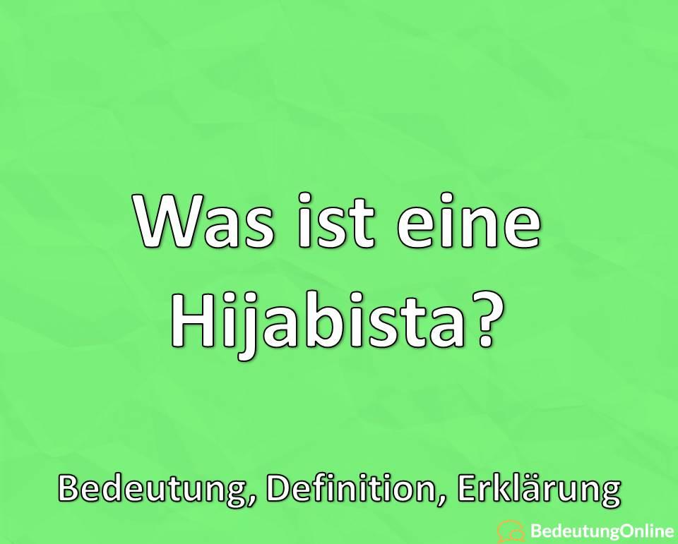 Was ist eine Hijabista? Bedeutung, Definition, Erklärung
