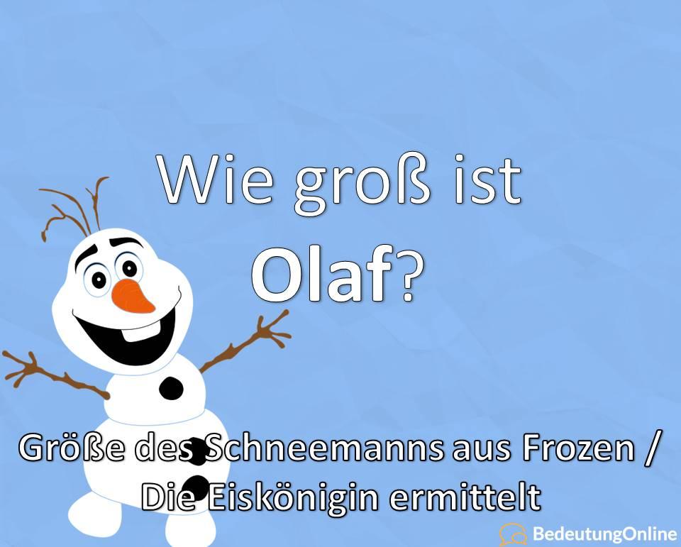 Wie groß ist Olaf, Größe des Schneemanns aus Frozen, Die Eiskönigin