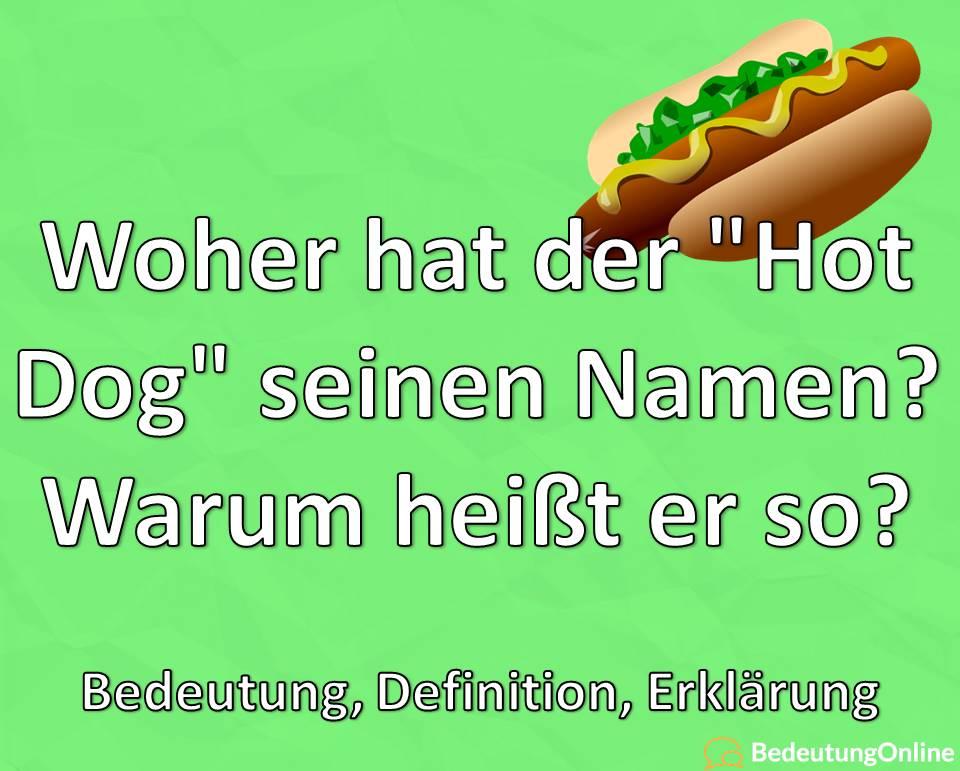 """Woher hat der """"Hot Dog"""" seinen Namen? Wortherkunft, Name, Bedeutung"""
