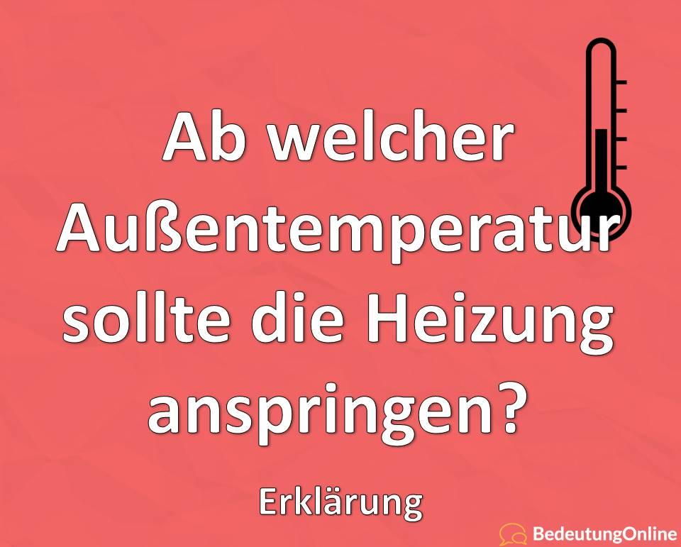 Ab welcher Außentemperatur sollte die Heizung anspringen? Erklärung