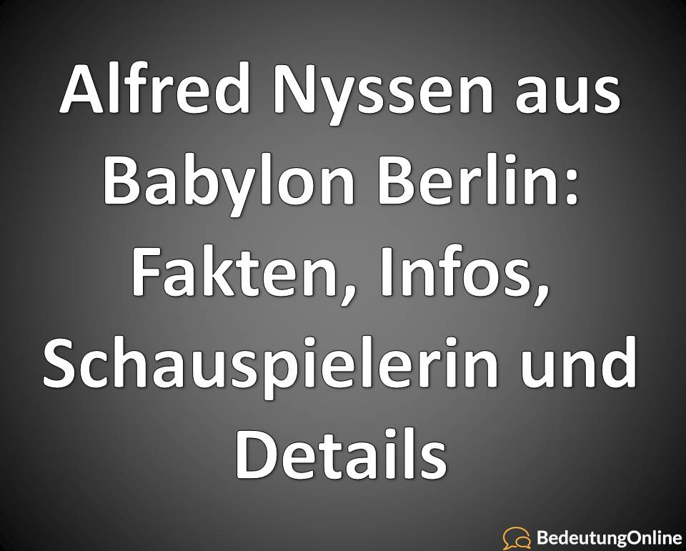 Alfred Nyssen aus Babylon Berlin: Fakten, Infos, Schauspieler und Details