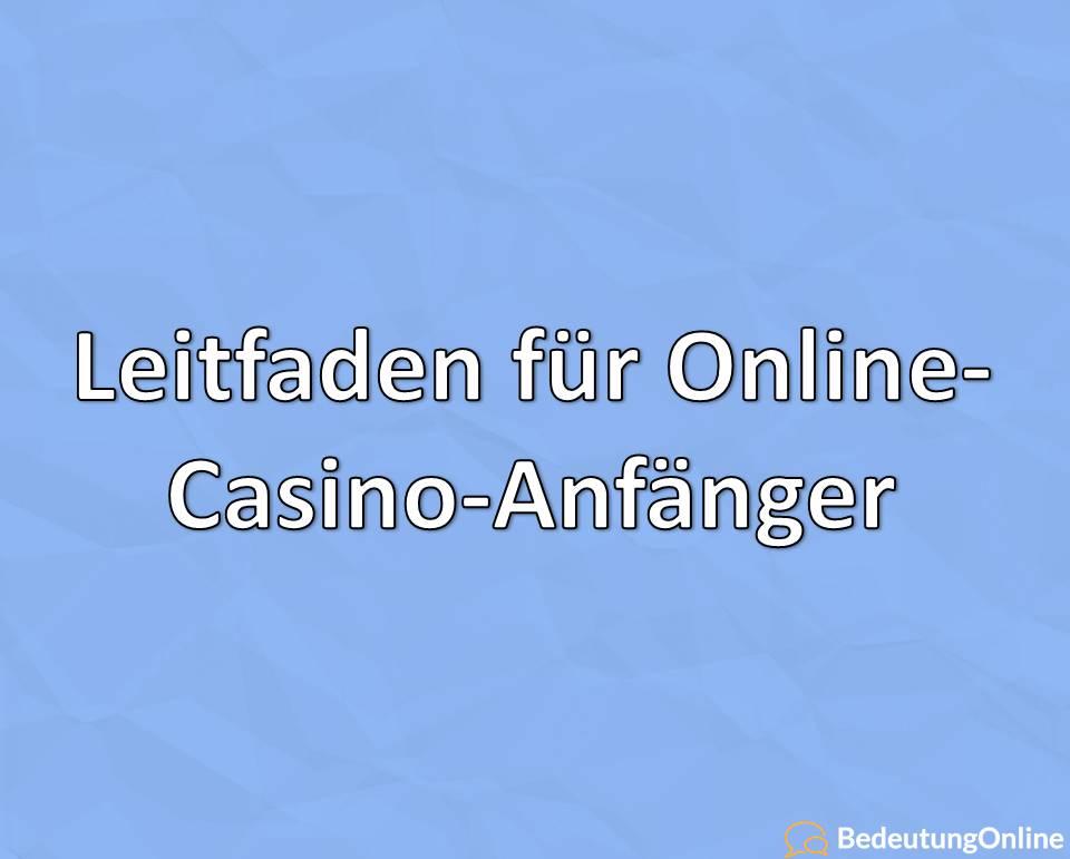 Leitfaden für Online-Casino-Anfänger