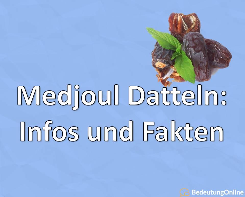 Medjoul (Datteln): Infos und Fakten