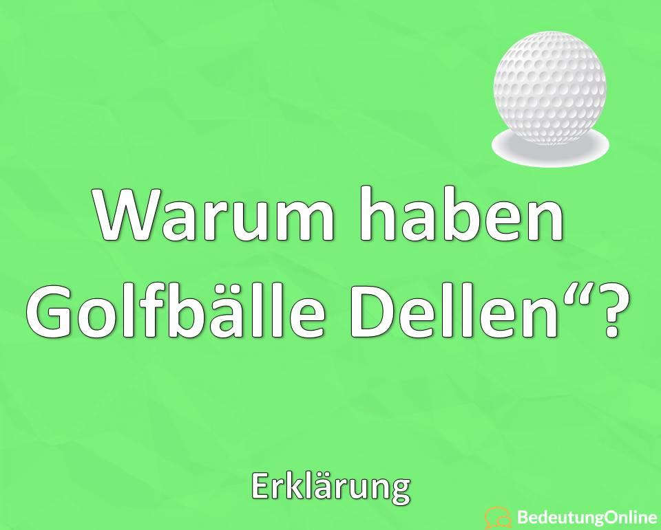 Warum haben Golfbälle Dellen? Erklärung