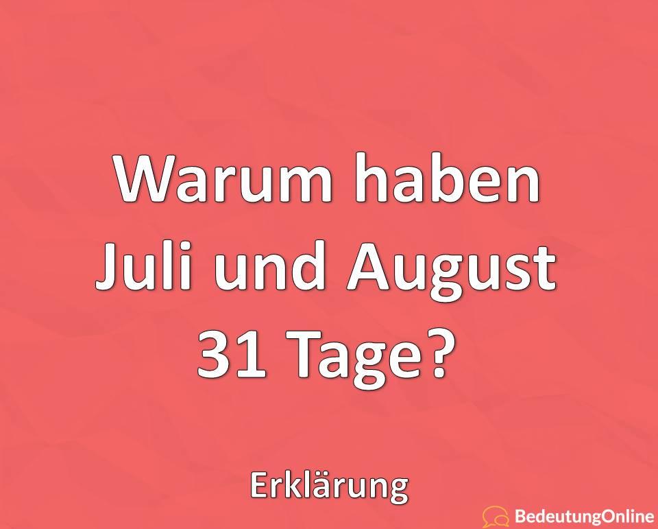 Warum haben Juli und August 31 Tage? Erklärung