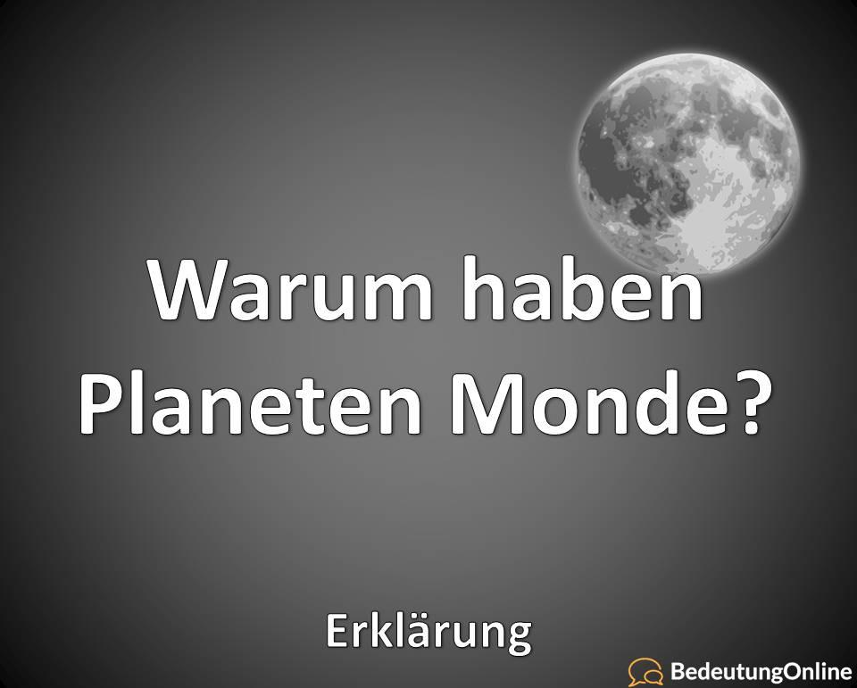 Warum haben Planeten Monde? Erklärung