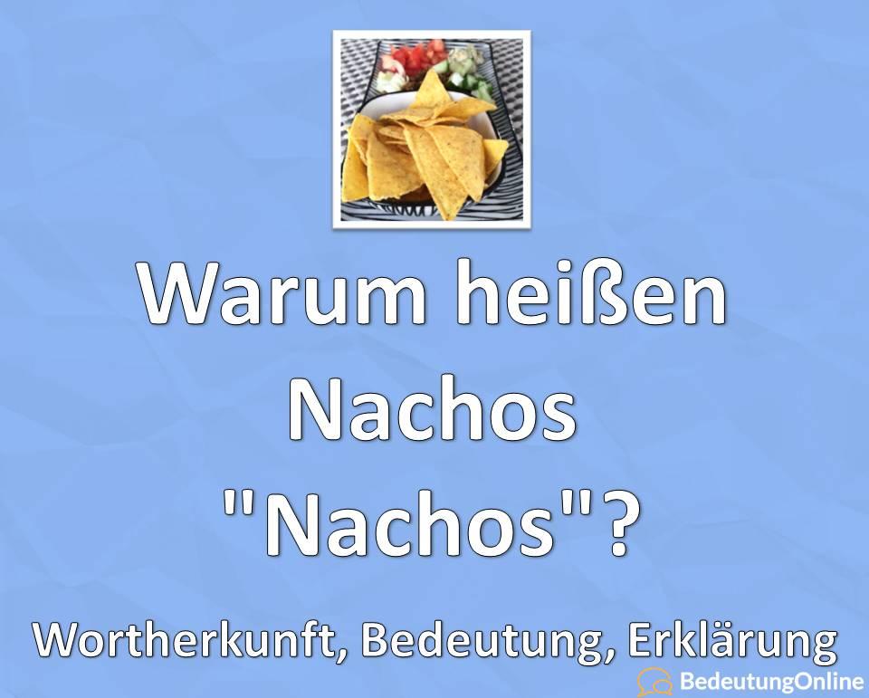 Warum heißen Nachos Nachos, Wortherkunft, Bedeutung, Erklärung