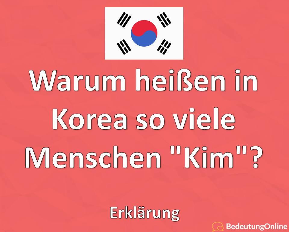 Warum heißen in Korea so viele Menschen Kim, Erklärung