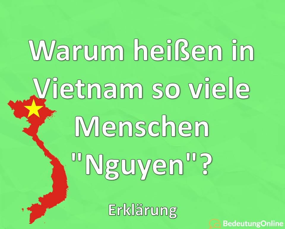 Warum heißen in Vietnam so viele Menschen Nguyen, Erklärung